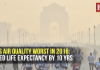Delhi's air quality worst in 2016, reduced life expectancy by 10 yrs: Study